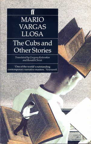 The cubs and other stories by Mario Vargas Llosa