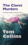 The Claret Murders: A Mark Rollins Adventure