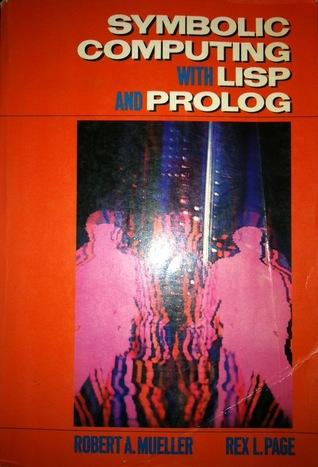 Symbolic Computing With Lisp And Prolog