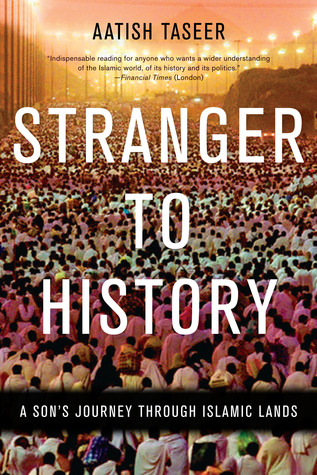 stranger-to-history-a-son-s-journey-through-islamic-lands