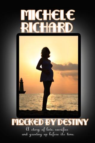 Mocked by Destiny by Michele Richard