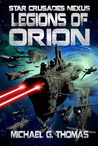 Legions of Orion (Star Crusades Nexus, #1)