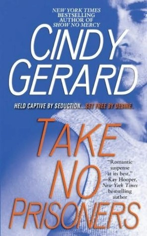 Book Review: Cindy Gerard's Take No Prisoners