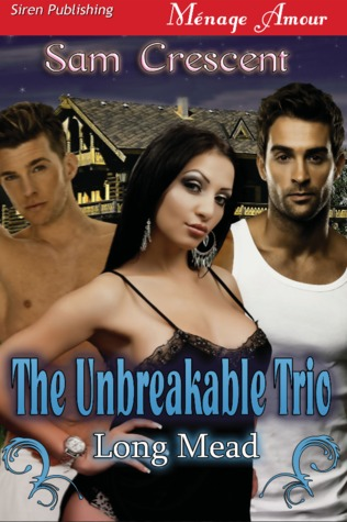 The Unbreakable Trio (Long Mead, #1)