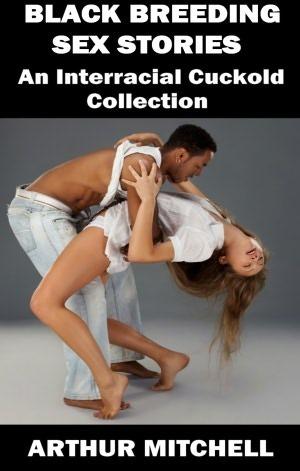Black Breeding Sex Stories: An Interracial Cuckold Collection