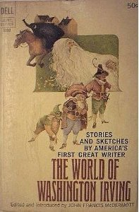 The World of Washington Irving: Stories and Sketches by America's First Great Author