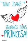 ¡Buenos días, princesa! by Blue Jeans