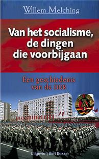 Van het socialisme, de dingen die voorbijgaan. Een geschiedenis van de DDR