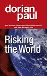 Risking the World by Dorian Paul