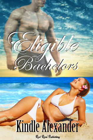 Eligible Bachelors by Kindle Alexander