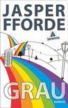 Grau. Ein Eddie Russett-Roman by Jasper Fforde