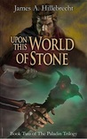 Upon this World of Stone (The Paladin Trilogy, #2)