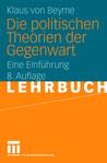Die politischen Theorien der Gegenwart: Eine Einführung