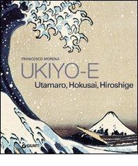 Ukiyo-e: Utamaro, Hokusai, Hiroshige