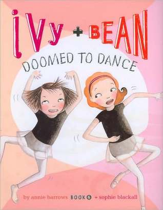 Ivy and Bean Doomed to Dance Ivy and Bean