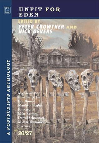 Unfit for Eden: A Postscripts Anthology 26/27