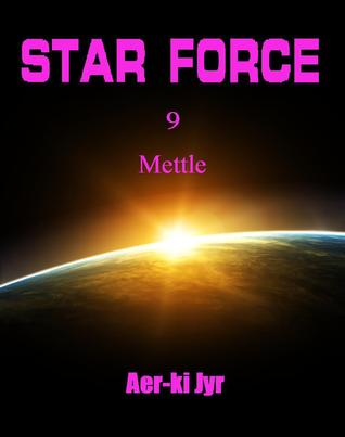 Star Force: Mettle (Star Force, #9)