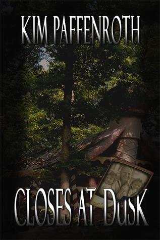 Closes at Dusk by Kim Paffenroth