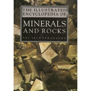 The Illustrated Encyclopedia of Minerals and Rocks: 592 Illustrations