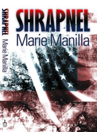 Shrapnel by Marie Manilla