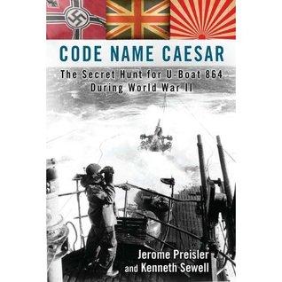 Code Name Caesar: The Secret Hunt for U-Boat 864 During World War II