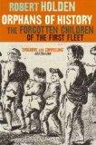 Orphans of History: The Forgotten Children of the First Fleet