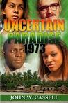 UNCERTAIN PARADISE: 1973 [PART ONE]