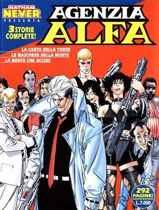 Agenzia Alfa n. 1: La carta della torre - Le maschere della morte -  La mente che uccide