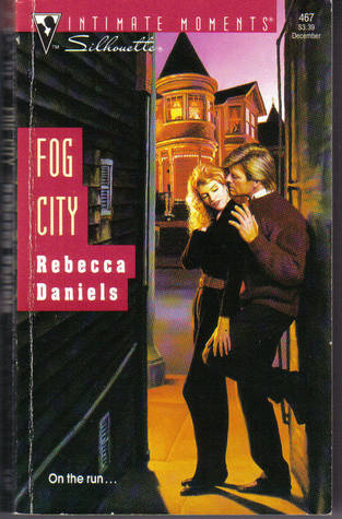 Fog City (Silhouette Intimate Moments #467)