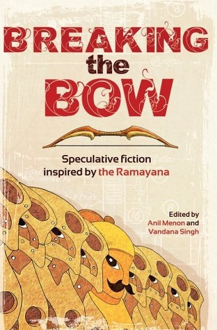 breaking-the-bow-speculative-fiction-inspired-by-the-ramayana
