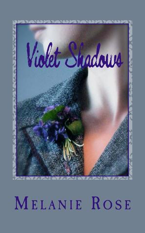 Violet Shadows by Melanie Rose Huff