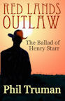 Red Lands Outlaw, the Ballad of Henry Starr by Phil Truman