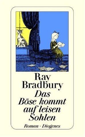 Das Böse kommt auf leisen Sohlen by Ray Bradbury