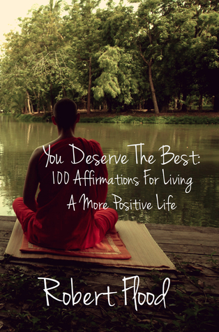 You Deserve The Best: 100 Affirmations for Living a More Positive Life