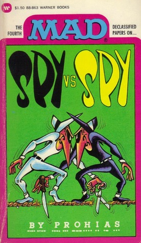 The Fourth MAD Declassified Papers on... Spy vs Spy by Antonio Prohias