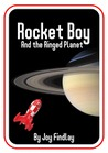 Rocket Boy and the Ringed Planet by Joy Findlay