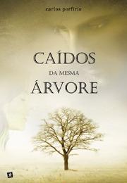 Caídos da Mesma Árvore by Carlos Porfírio