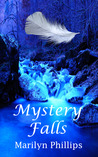 Mystery Falls by Marilyn  Phillips