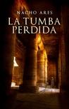 La tumba perdida by Nacho Ares