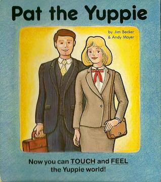 Pat the Yuppie