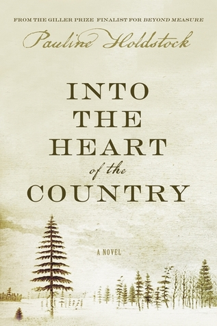 Into the Heart of the Country by Pauline Holdstock