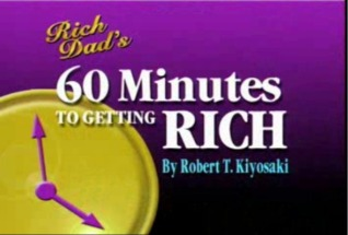 Rich Dad's - 60 Minutes to Getting Rich