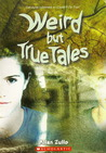 Weird But True Tales (Could It Be True)