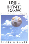 Finite and Infinite Games a Vision of Life as Play and Possib... by James P. Carse