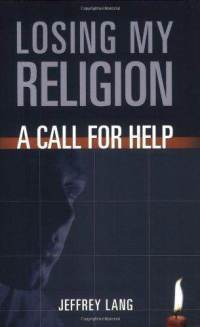 Losing My Religion by Jeffrey Lang