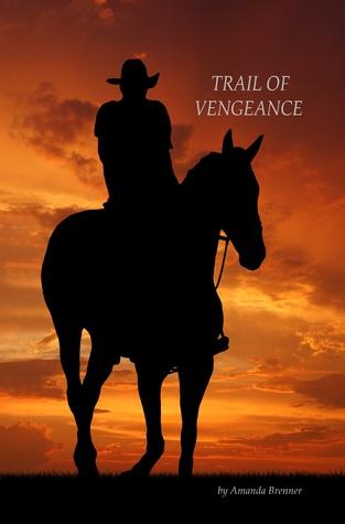Trail of Vengeance by Amanda Brenner