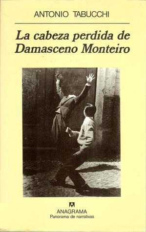 La cabeza perdida de Damasceno Monteiro by Antonio Tabucchi