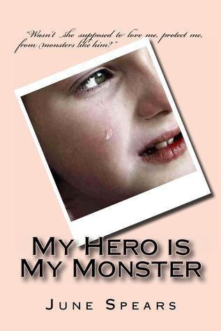 My Hero is My Monster by June Spears
