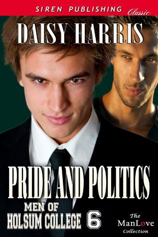 Pride and Politics (Men of Holsum College, #6)