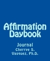 Affirmation Daybook by Cherrye S. Vasquez